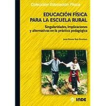 Educación Física para la Escuela Rural: Singularidades, implicaciones y alternativas en la práctica pedagógica