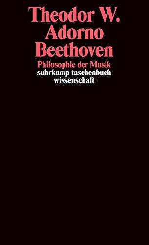 Beethoven. Philosophie der Musik: Fragmente und Texte (suhrkamp taschenbuch wissenschaft)