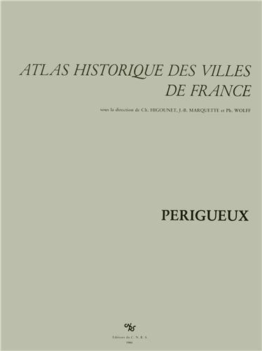 Atlas historique des villes de France : Périgueux