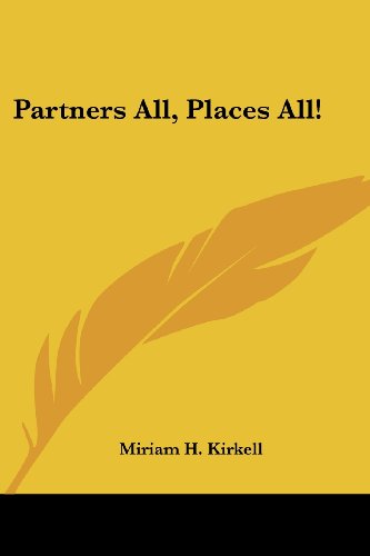 Partners All, Places All! por Miriam H. Kirkell