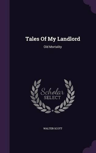 Tales Of My Landlord: Old Mortality