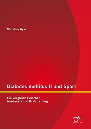 Diabetes mellitus II und Sport: Ein Vergleich zwischen Ausdauer- und Krafttraining