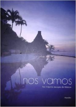 Nos vamos/ Let's Go: Los Mejores Escapes De Mexico (Artes Visuales)