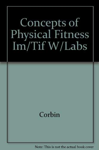 Concepts of Physical Fitness Im/Tif W/Labs