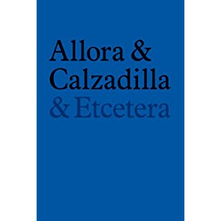 Allora & Calzadilla. & Etcetera