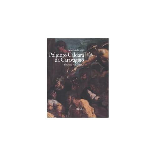Polidoro Caldara Da Caravaggio. L'invidia E La Fortuna. Ediz. Illustrata