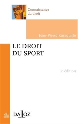 Le droit du sport - 3e éd.: Connaissance du droit
