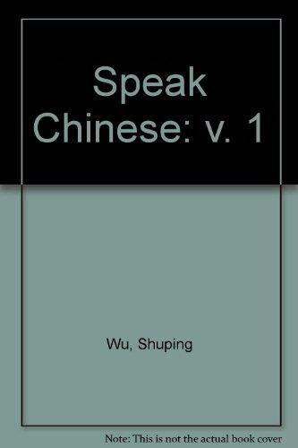 Speak Chinese vol.1: v. 1 por Shuping Wu