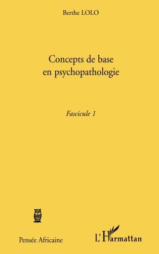 Concepts de Base en Psychopathologie Fascicule 1