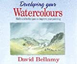 Cover of: Developing Your Watercolours | David Bellamy