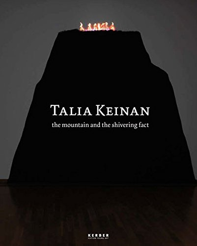 Talia Keinan: The Mountain and the Shivering Fact (Kerber Edition Young Art) por Stephan Mann