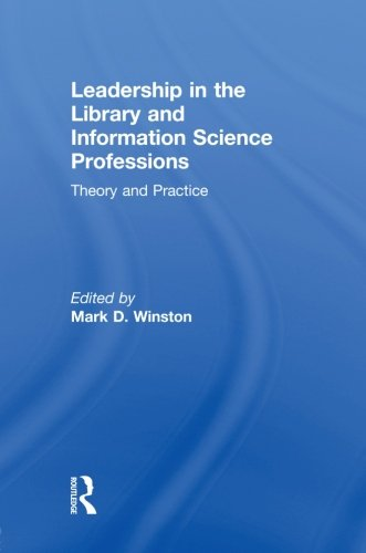 Leadership in the Library and Information Science Professions: Theory and Practice