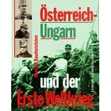 Österreich-Ungarn und der Erste Weltkrieg 1914-1918