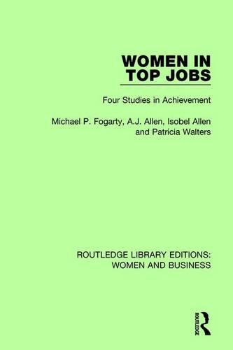 women-in-top-jobs-four-studies-in-achievement-routledge-library-editions-women-and-business
