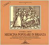 Scarica Libro Medicina popolare in Brianza Medicina e sanita delle classi subalterne nell alto milanese tra 800 e 900 (PDF,EPUB,MOBI) Online Italiano Gratis
