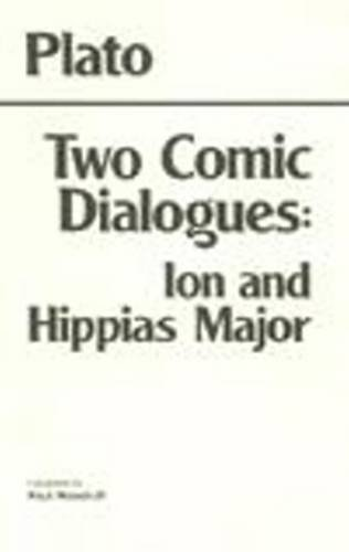 Two Comic Dialogues: Ion AND Hippias Major (Hackett Classics)