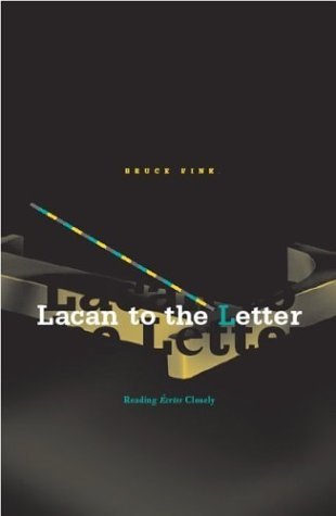 Lacan To The Letter: Reading Ecrits Closely by Bruce Fink (2004-04-14)