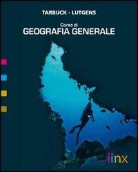 Corso di geografia generale. Con espansione online. Per le Scuole superiori. Con CD-ROM
