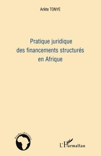 Pratique juridique des financements structurés en Afrique