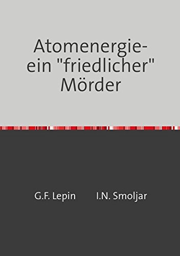 """Preisvergleich Produktbild Atomenergie-ein """"friedlicher"""" Mörder"""