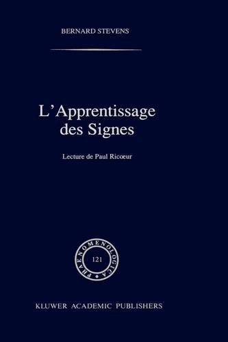 L'Apprentissage DES Signes : Lecture De Paul Ricoeur: Phaenomenologica, Vol 121 (NATO Asi Series. Series E, Applied Sciences) par Bernard Stevens