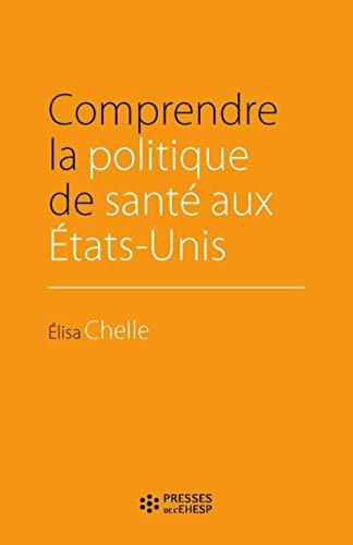 Comprendre la politique de santé aux États-Unis par Elisa Chelle
