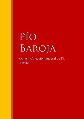 Obras Colección De Pío Baroja Biblioteca De Grandes Escritores