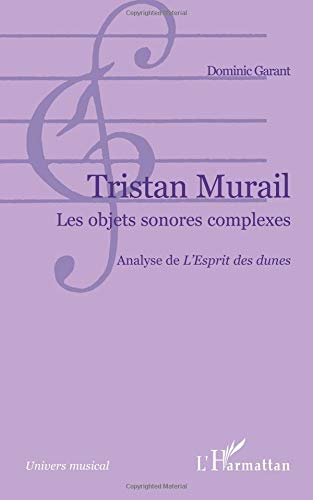 Tristan Murail (Objets) les Objets Sonores Complexes Analyse de l'Esprit des Dunes