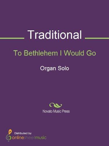 To Bethlehem I Would Go