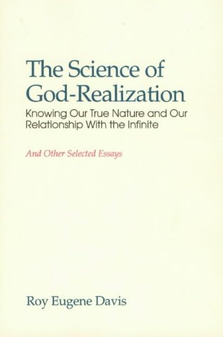 Science of Self-realization: Knowing Our True Nature and Our Relationship with the Infinite
