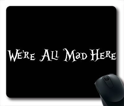 Alice in Wonderland We're All Mad Here Oblong Mouse Pad, Rectangle Gaming Mousepad