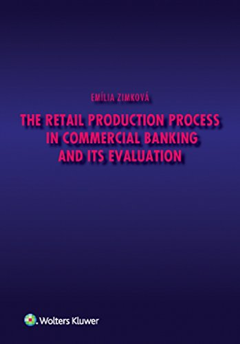 The Retail Production Process in Commercial Banking and its Evaluation (2016)