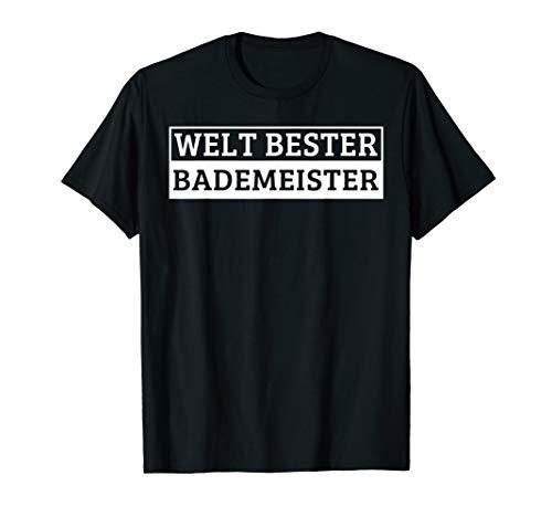 Weltbester Bademeister Sprüch T-Shirt
