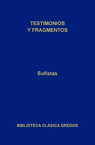 Sofistas. Testimonios y fragmentos (Biblioteca Clásica Gredos nº 221)