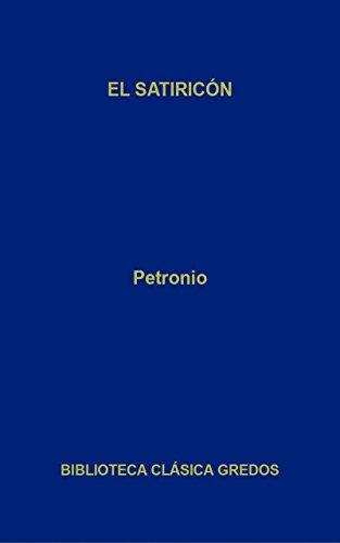 El satiricón (Biblioteca Clásica Gredos nº 10) por Petronio