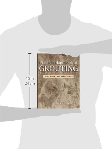 Practical Handbook of Grouting: Soil, Rock, and Structures (Civil Engineering)