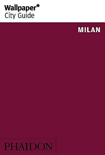 Wallpaper City Guide. Milan 2015 por Vv.Aa.