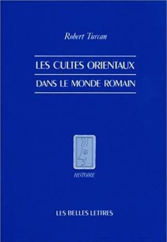 Les Cultes orientaux dans le monde romain