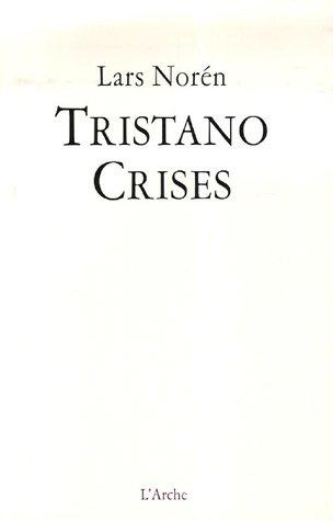 Tristano / Crises par Lars Norén