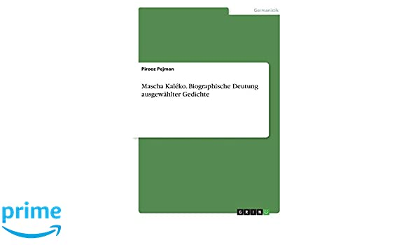 Mascha Kaléko Biographische Deutung Ausgewählter Gedichte