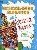 School-Wide Guidance: Be a Shining Star! by Lisa Miller (2007-08-02)