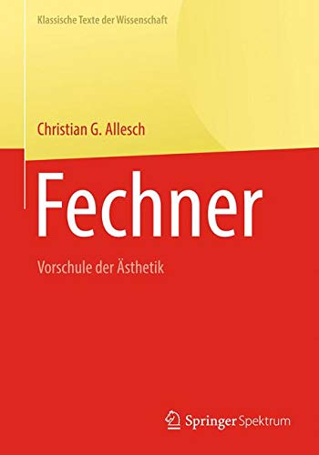 Fechner: Vorschule der Ästhetik (Klassische Texte der Wissenschaft)