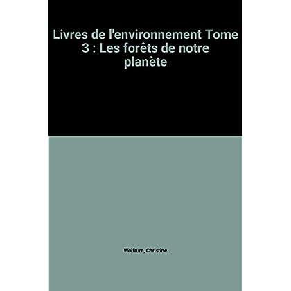 Livres de l'environnement Tome 3 : Les forêts de notre planète