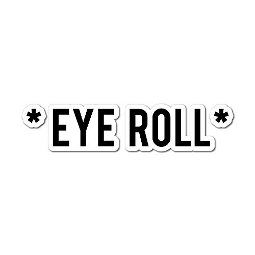 Eye Roll Sticker Decal Funny Joke Luggage Rude Silly Car Laptop