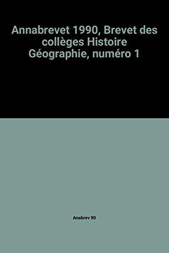 Annabrevet 1990, Brevet des collèges Histoire Géographie, numéro 1