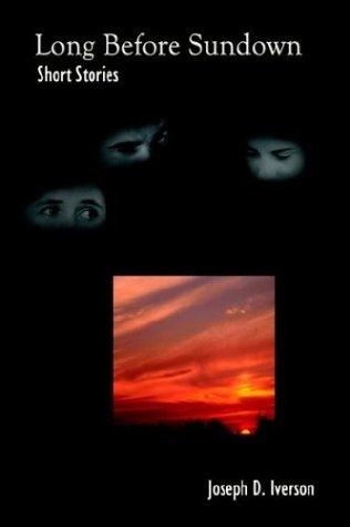 Long Before Sundown: Short Stories
