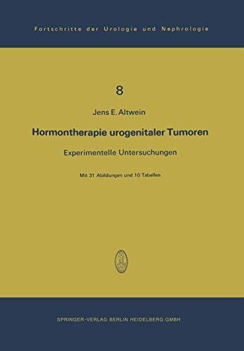 Hormontherapie urogenitaler Tumoren: Experimentelle Untersuchungen (Fortschritte der Urologie und Nephrologie, Band 8)