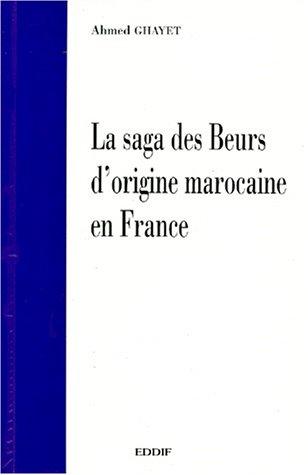 LA SAGA DES BEURS D'ORIGINE MAROCAINE EN FRANCE