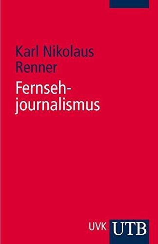 Fernsehjournalismus: Entwurf einer Theorie des kommunikativen Handelns