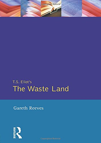 T S Elliot's the Wasteland (Critical Studies of Key Texts (Harvester Wheatsheaf (Publisher)).)